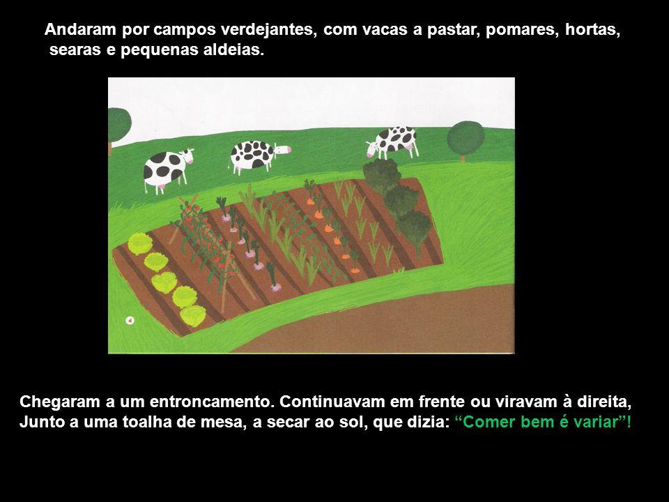 Andaram por campos verdejantes, com vacas a pastar, pomares, hortas,