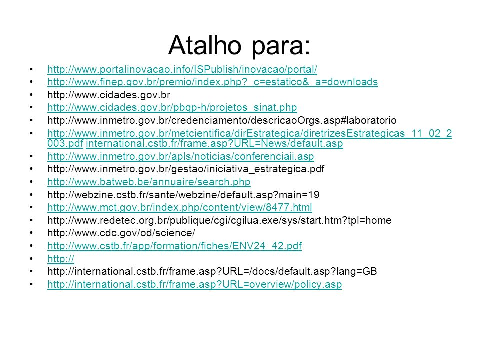 Atalho para: http://www.portalinovacao.info/ISPublish/inovacao/portal/