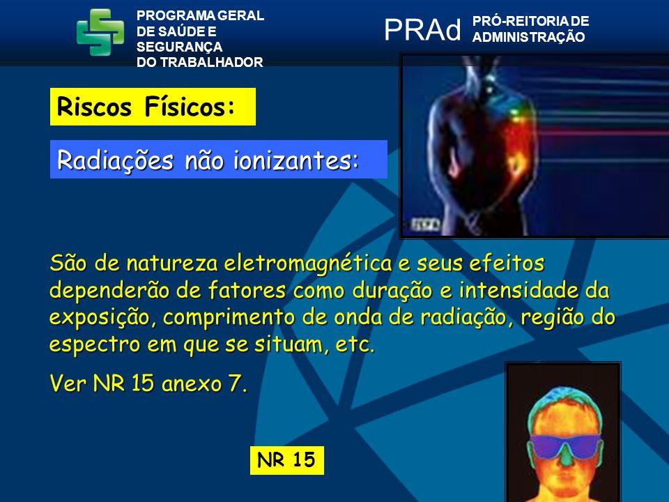 PRAd Riscos Físicos: Radiações não ionizantes: