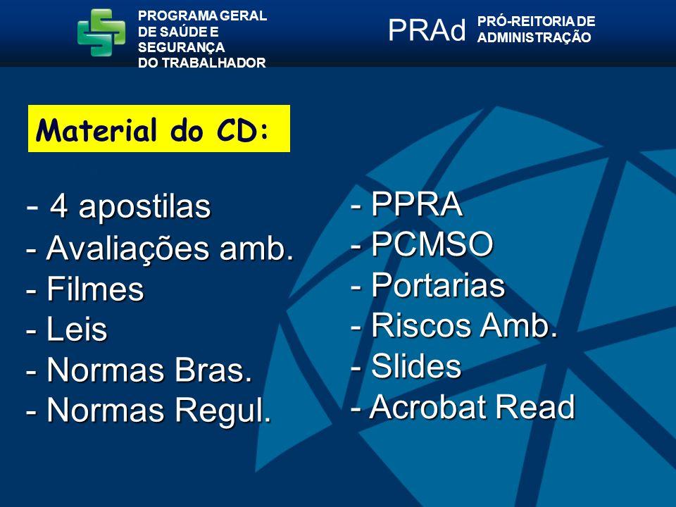PROGRAMA GERAL DE SAÚDE E SEGURANÇA. DO TRABALHADOR. PRAd. PRÓ-REITORIA DE. ADMINISTRAÇÃO. Material do CD: