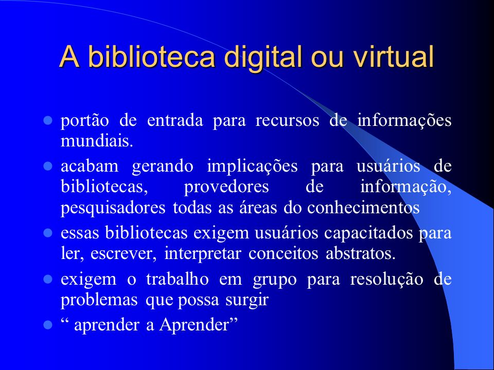 A biblioteca digital ou virtual