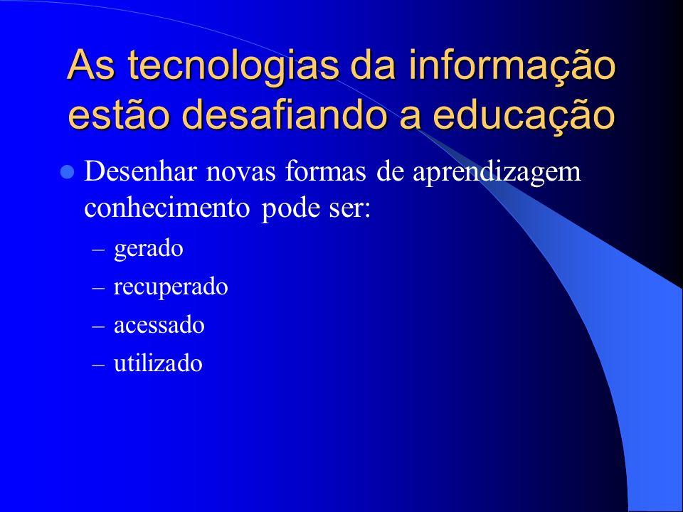 As tecnologias da informação estão desafiando a educação