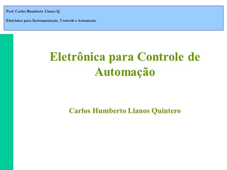 Eletrônica para Controle de Automação Carlos Humberto Llanos Quintero