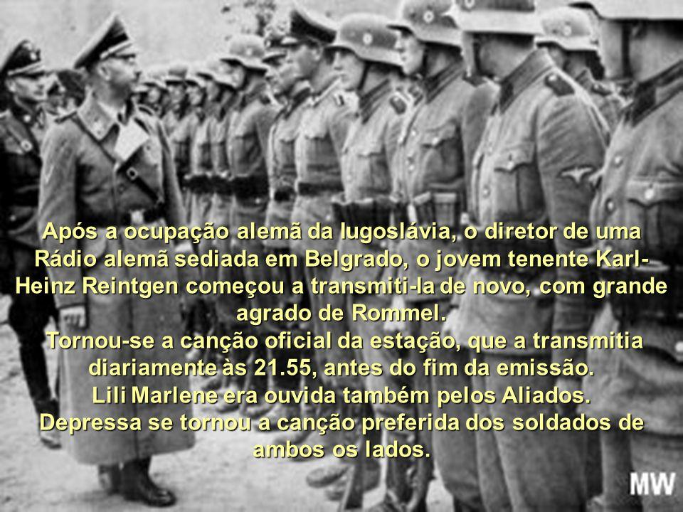 Lili Marlene era ouvida também pelos Aliados.