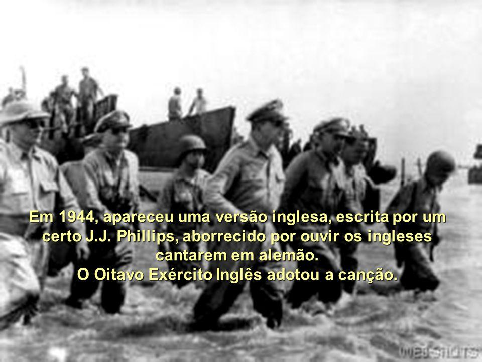 O Oitavo Exército Inglês adotou a canção.