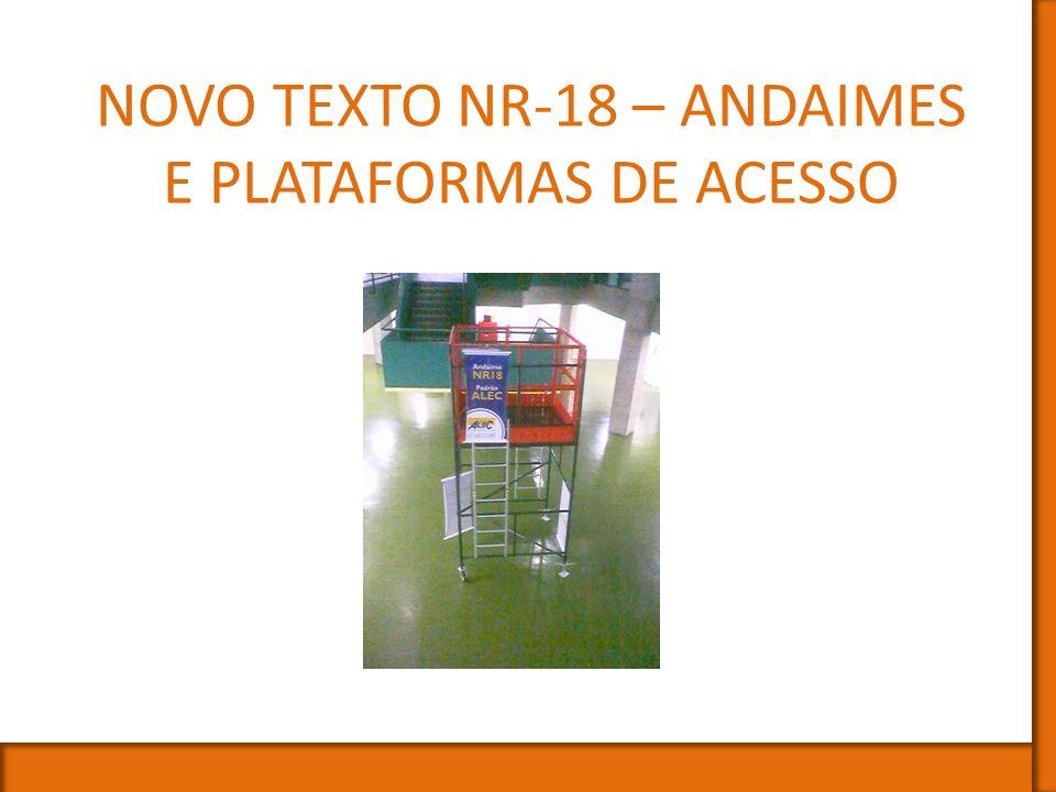 NOVO TEXTO NR-18 – ANDAIMES E PLATAFORMAS DE ACESSO