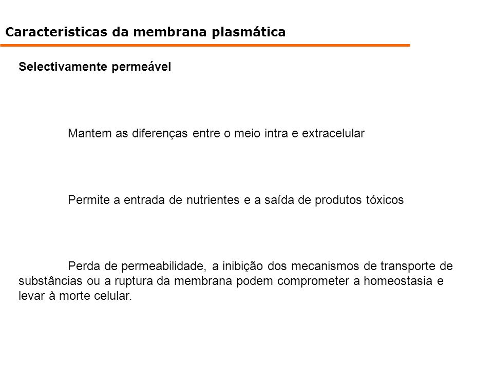 Caracteristicas da membrana plasmática