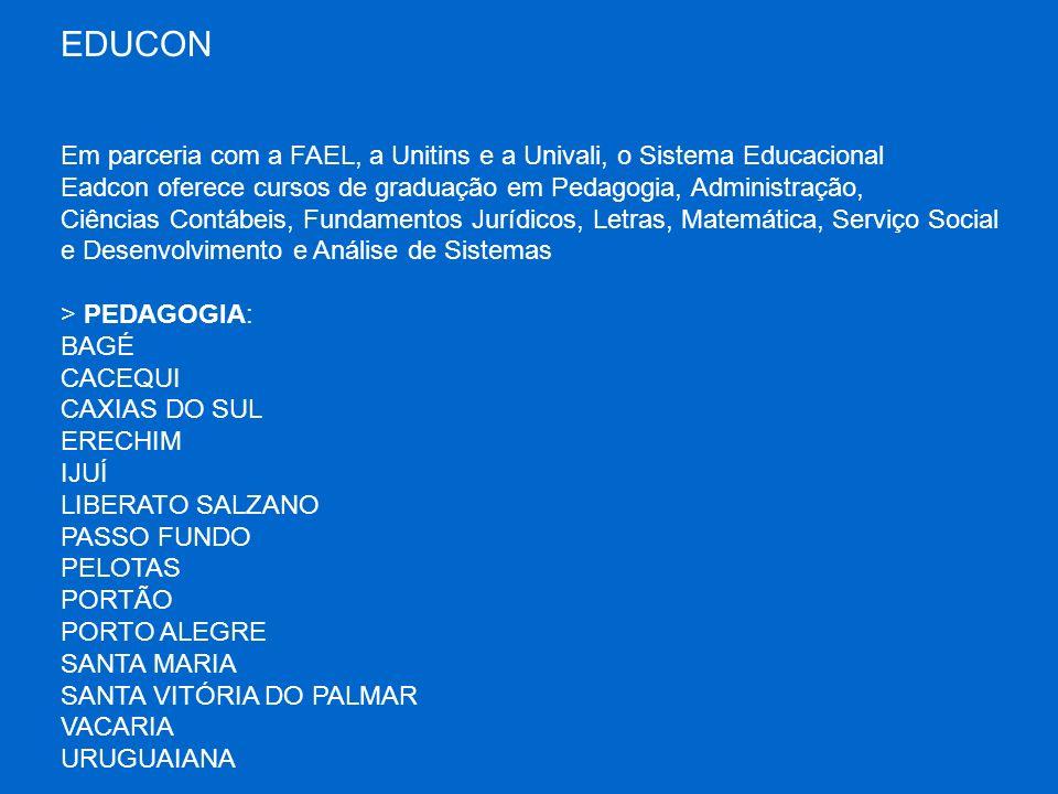EDUCON Em parceria com a FAEL, a Unitins e a Univali, o Sistema Educacional. Eadcon oferece cursos de graduação em Pedagogia, Administração,