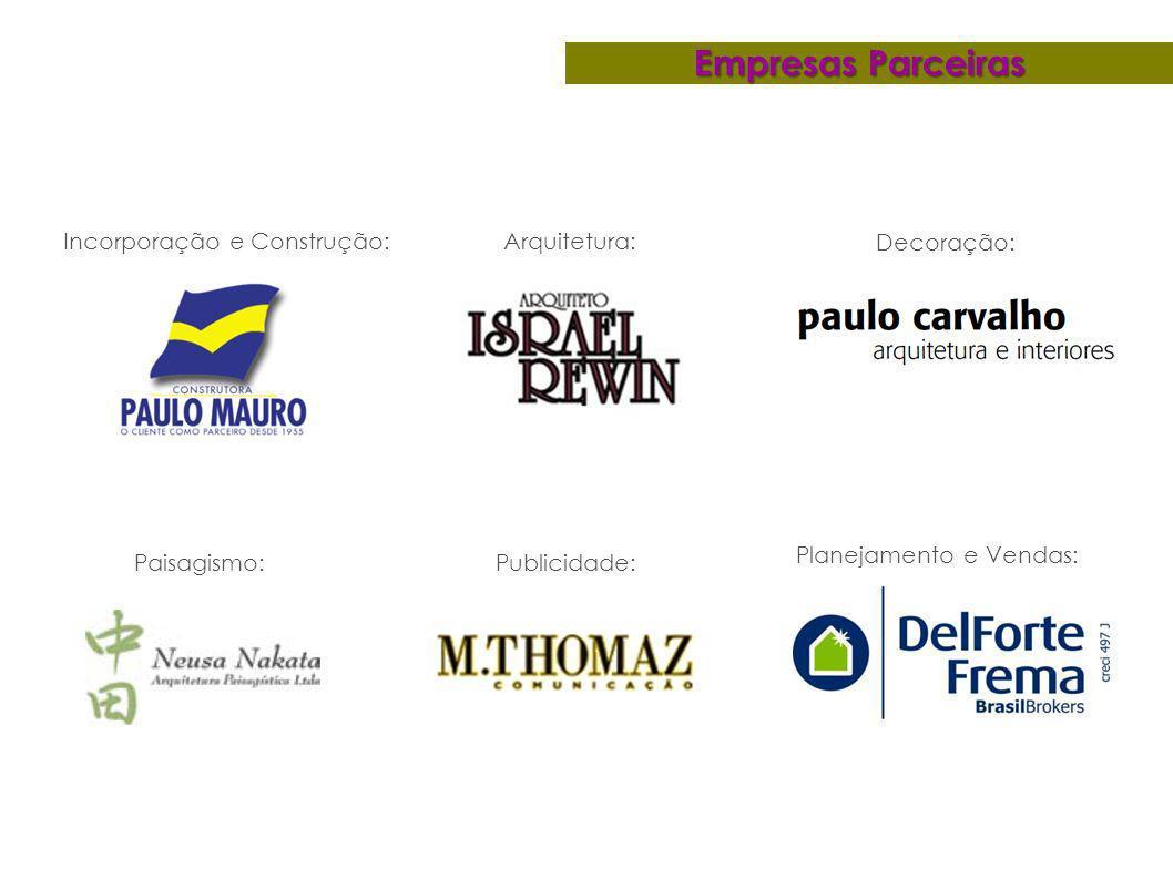 Empresas Parceiras Incorporação e Construção: Arquitetura: Decoração: