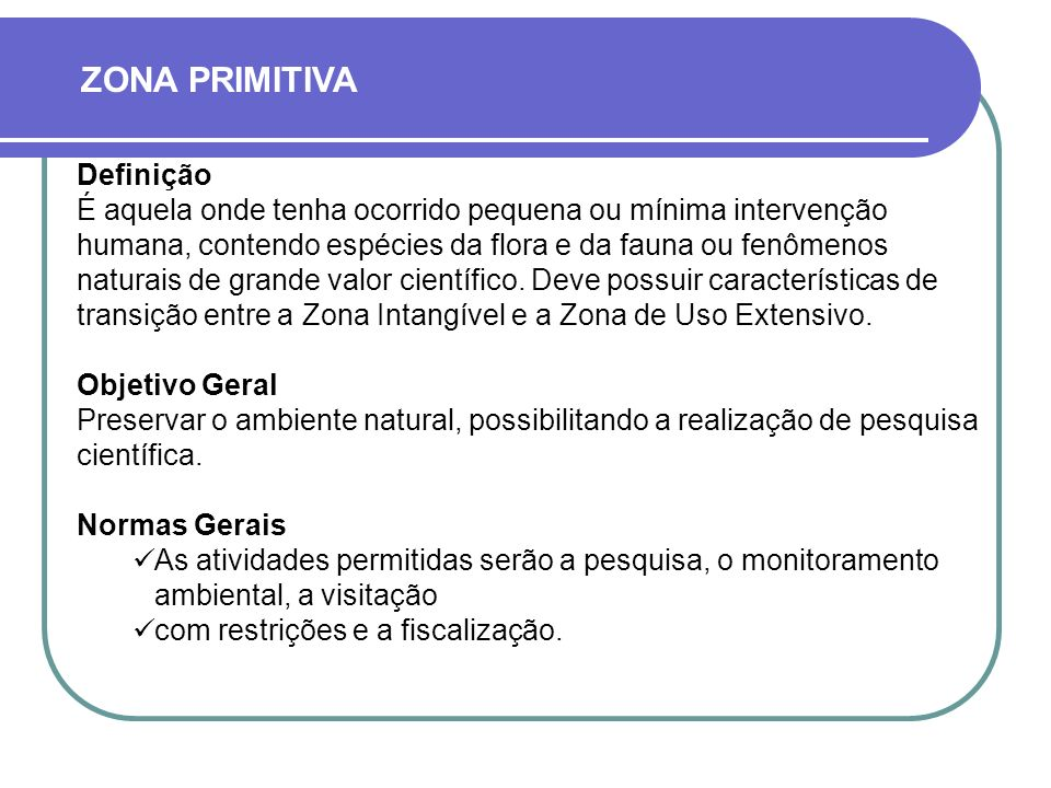ZONA PRIMITIVA Definição