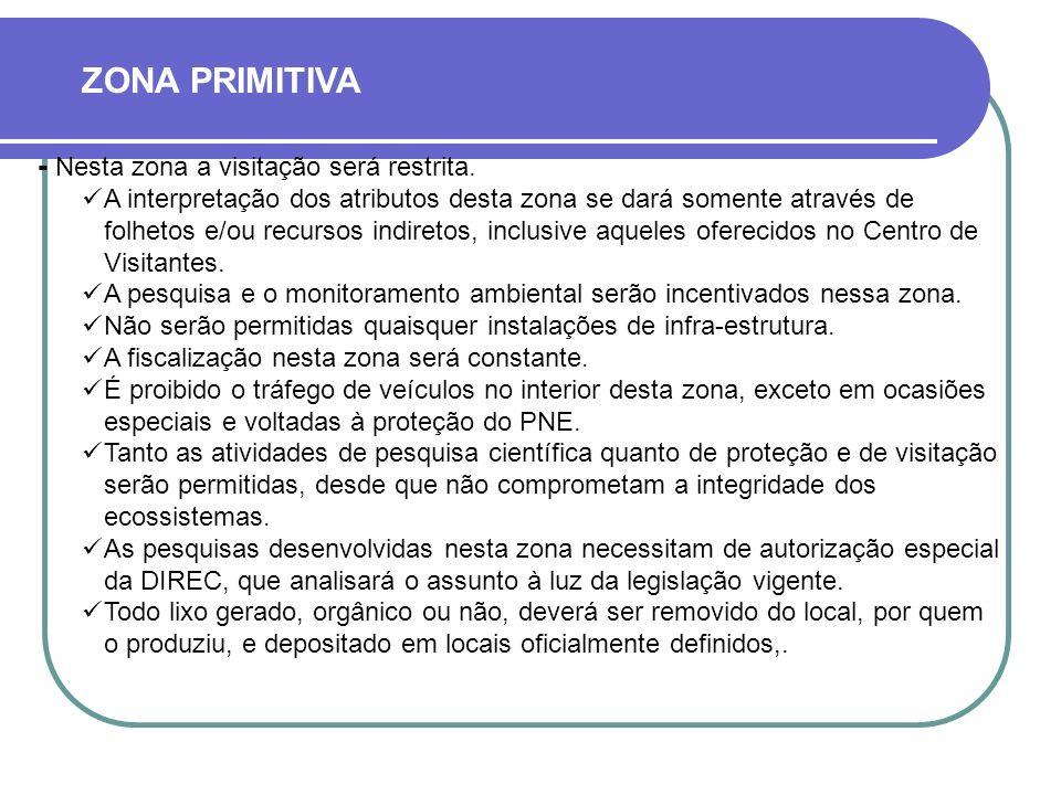 ZONA PRIMITIVA - Nesta zona a visitação será restrita.