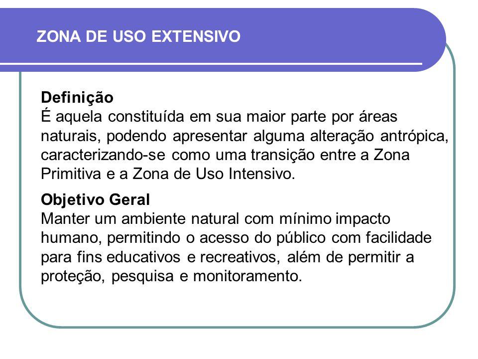 ZONA DE USO EXTENSIVO Definição.
