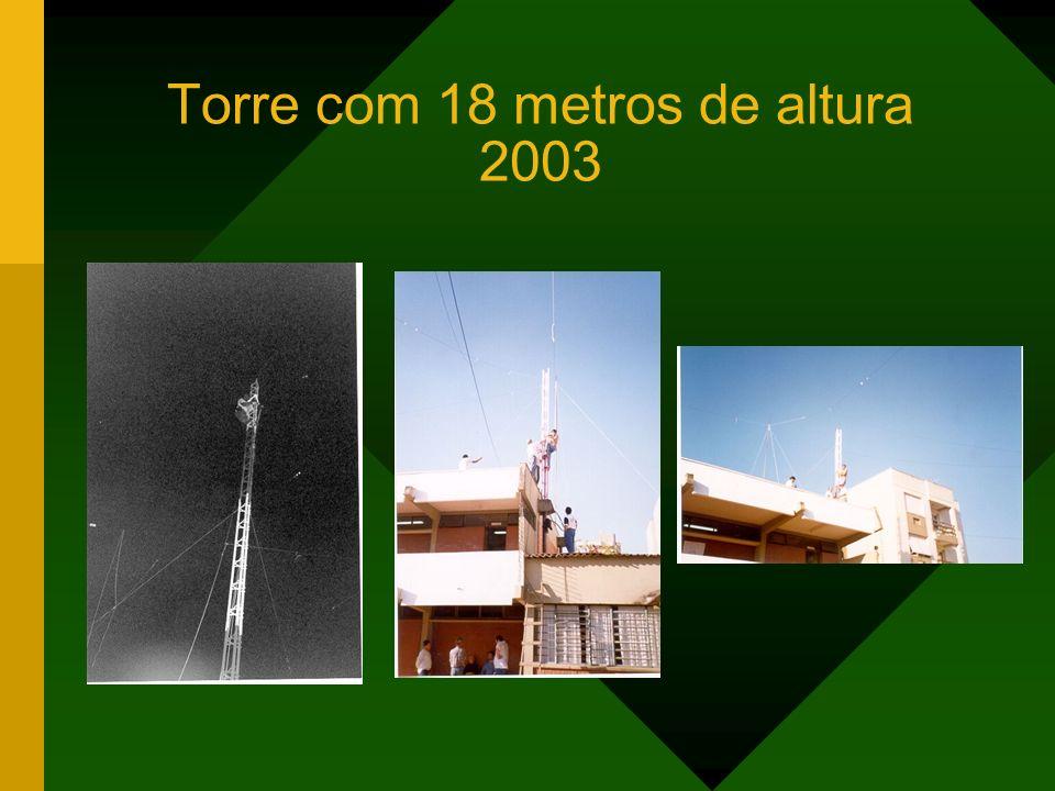 Torre com 18 metros de altura 2003