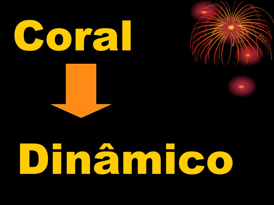 Coral Dinâmico