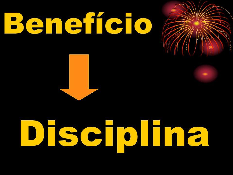 Benefício Disciplina