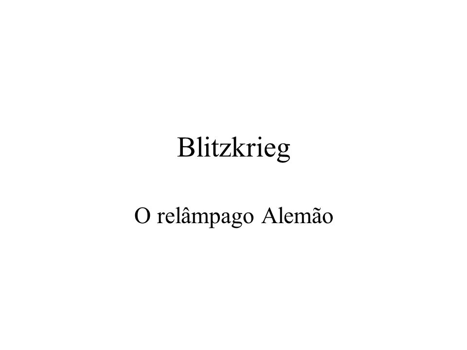Blitzkrieg O relâmpago Alemão