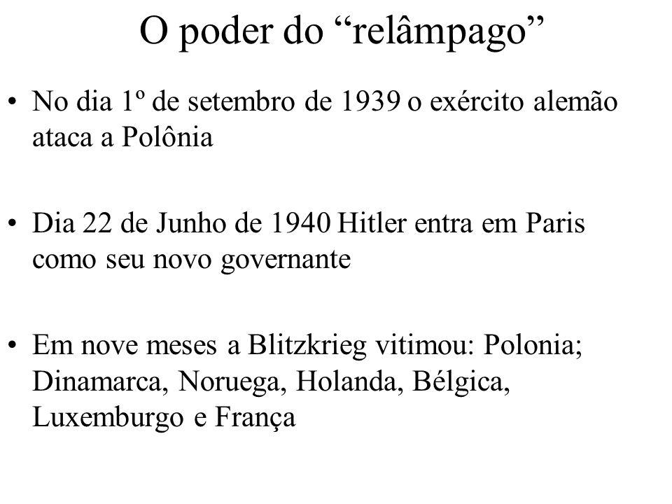 O poder do relâmpago No dia 1º de setembro de 1939 o exército alemão ataca a Polônia.