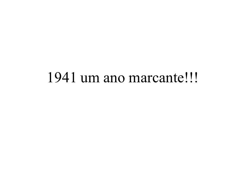 1941 um ano marcante!!!