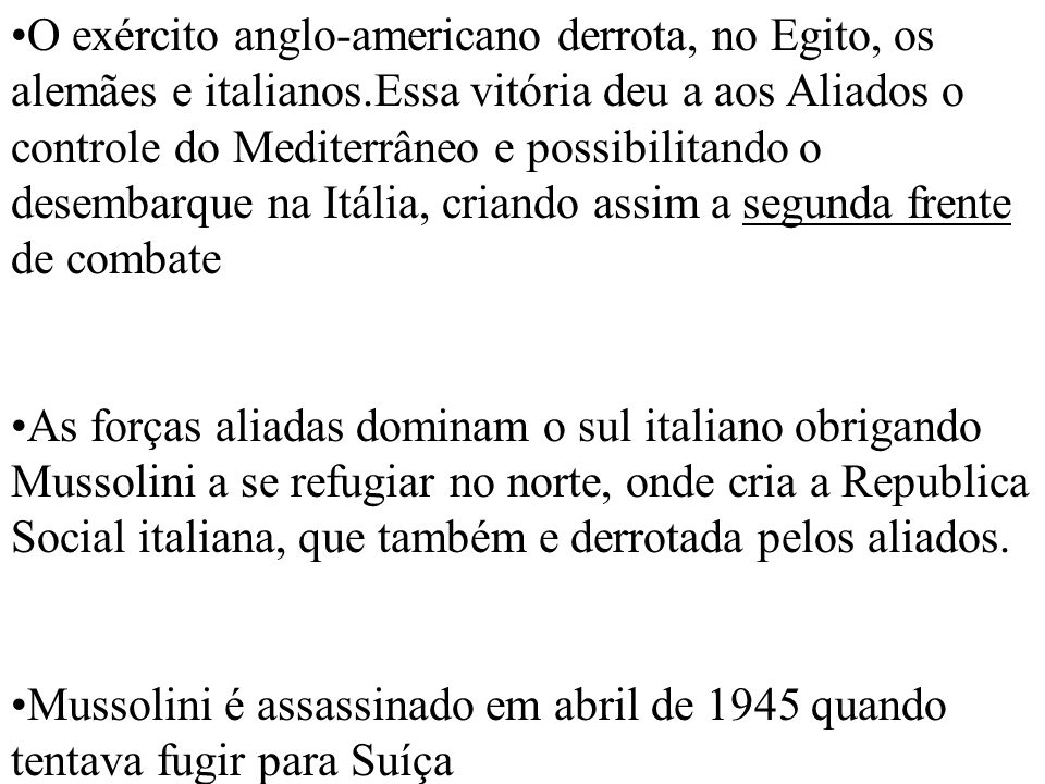 O exército anglo-americano derrota, no Egito, os alemães e italianos