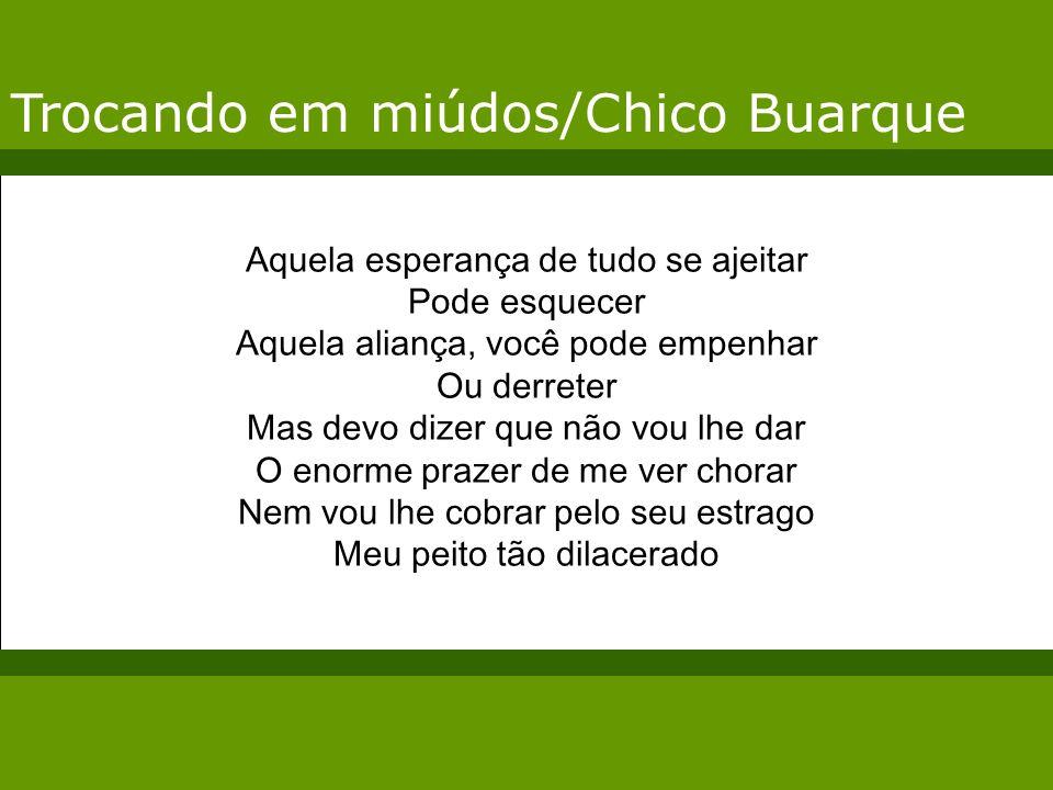 Trocando em miúdos/Chico Buarque