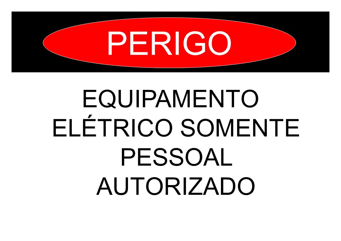 EQUIPAMENTO ELÉTRICO SOMENTE PESSOAL AUTORIZADO