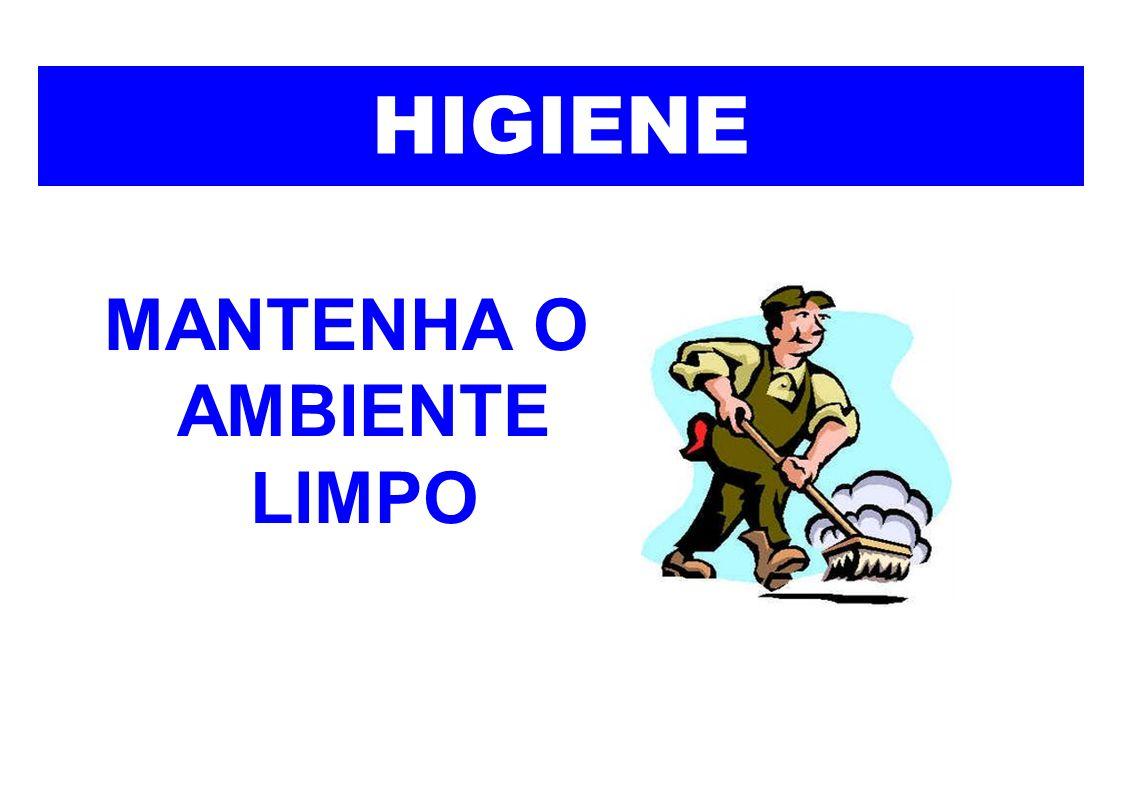 MANTENHA O AMBIENTE LIMPO