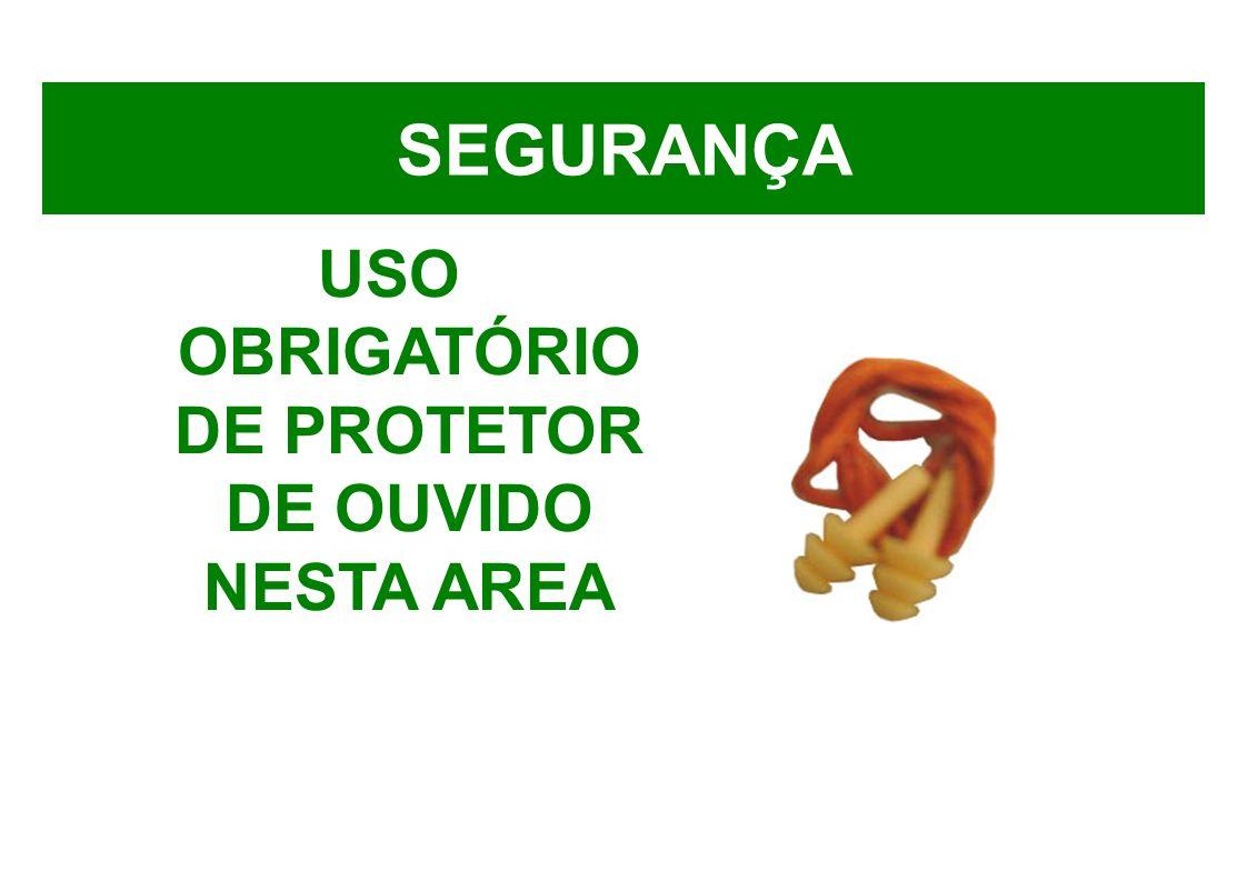 USO OBRIGATÓRIO DE PROTETOR DE OUVIDO NESTA AREA