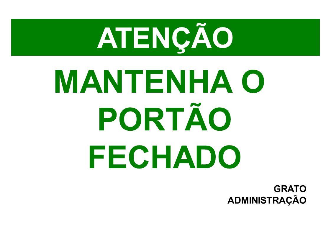 MANTENHA O PORTÃO FECHADO