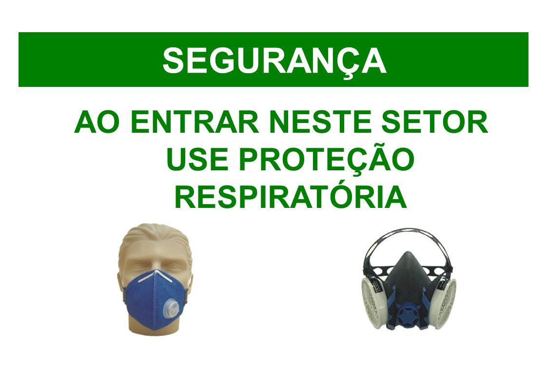 AO ENTRAR NESTE SETOR USE PROTEÇÃO RESPIRATÓRIA