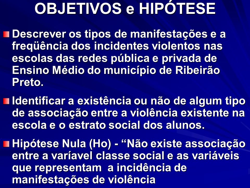OBJETIVOS e HIPÓTESE