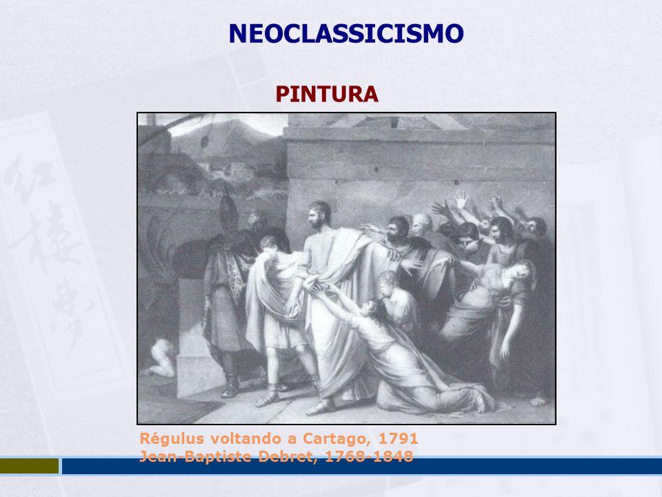 NEOCLASSICISMO PINTURA Régulus voltando a Cartago, 1791