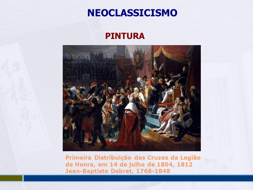NEOCLASSICISMO PINTURA Primeira Distribuição das Cruzes da Legião