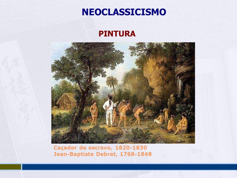 NEOCLASSICISMO PINTURA Caçador de escravo, 1820-1830