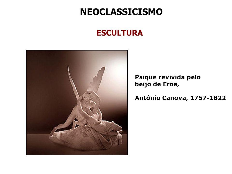 NEOCLASSICISMO ESCULTURA Psique revivida pelo beijo de Eros,