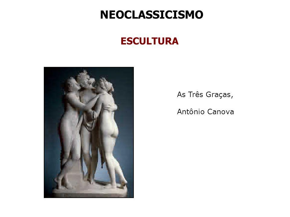 NEOCLASSICISMO ESCULTURA As Três Graças, Antônio Canova