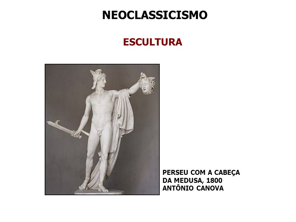 NEOCLASSICISMO ESCULTURA PERSEU COM A CABEÇA DA MEDUSA, 1800