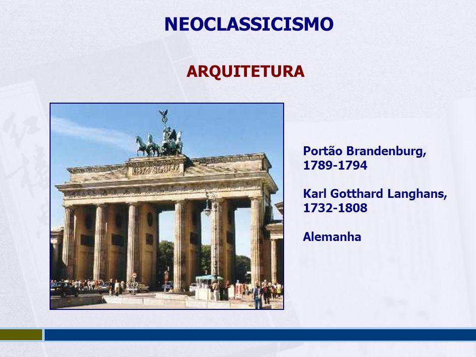 NEOCLASSICISMO ARQUITETURA Portão Brandenburg, 1789-1794