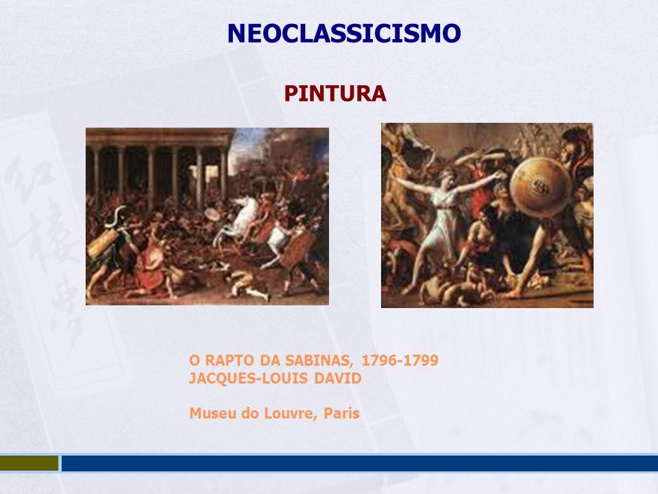 NEOCLASSICISMO PINTURA O RAPTO DA SABINAS, 1796-1799