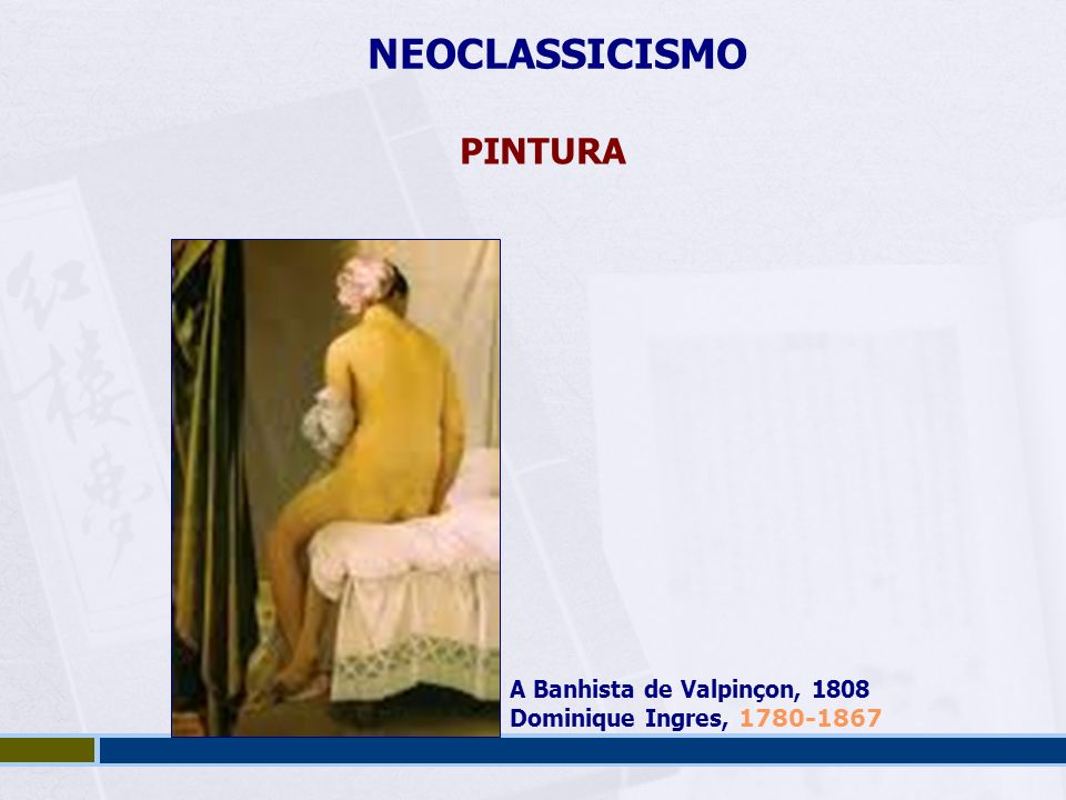 NEOCLASSICISMO PINTURA A Banhista de Valpinçon, 1808