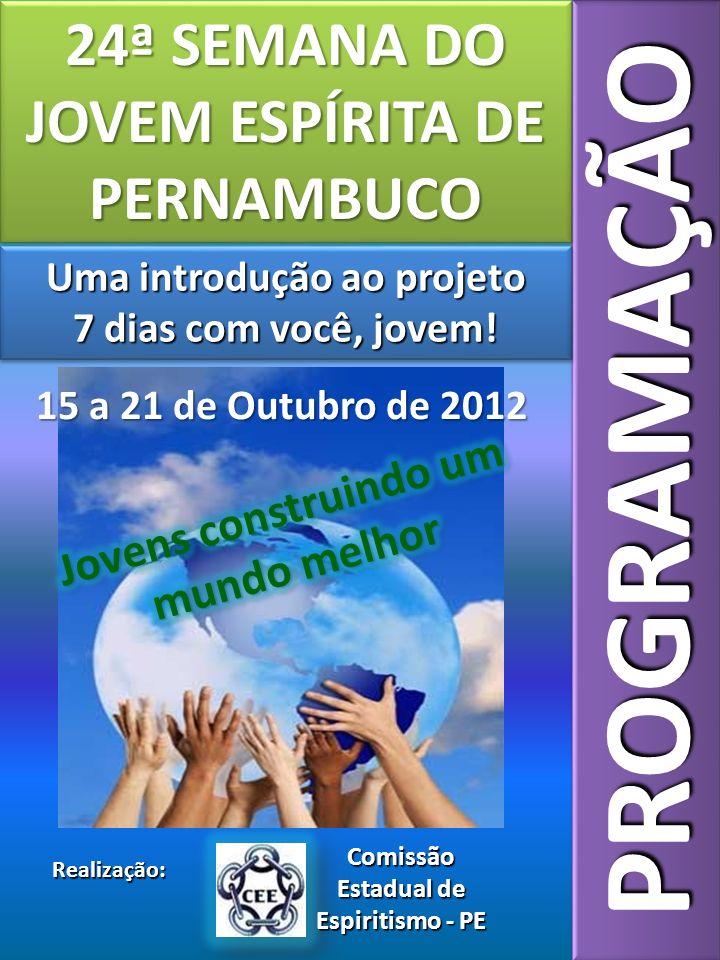 PROGRAMAÇÃO 24ª SEMANA DO JOVEM ESPÍRITA DE PERNAMBUCO