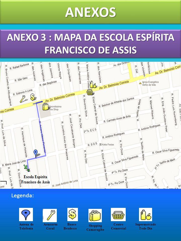 ANEXO 3 : MAPA DA ESCOLA ESPÍRITA FRANCISCO DE ASSIS