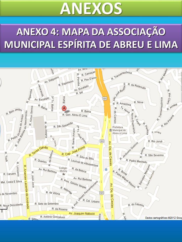 ANEXO 4: MAPA DA ASSOCIAÇÃO MUNICIPAL ESPÍRITA DE ABREU E LIMA