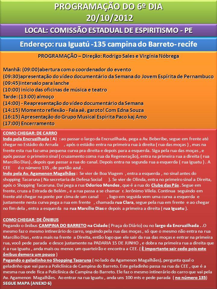 LOCAL: COMISSÃO ESTADUAL DE ESPIRITISMO - PE