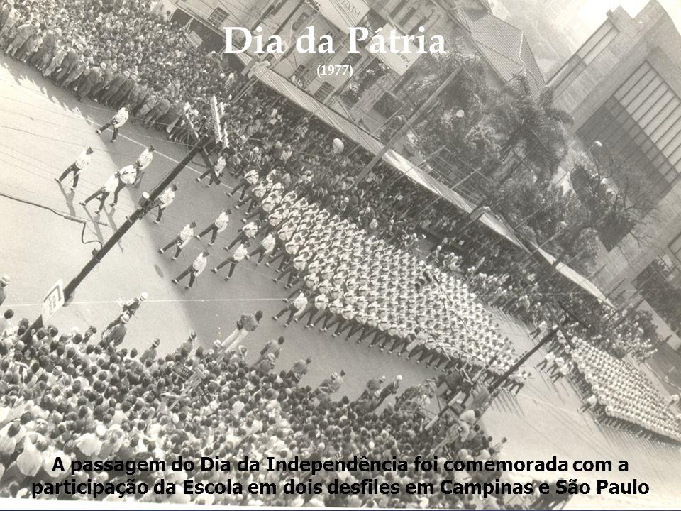 Dia da Pátria (1977) A passagem do Dia da Independência foi comemorada com a participação da Escola em dois desfiles em Campinas e São Paulo.