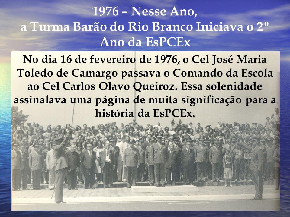 1976 – Nesse Ano, a Turma Barão do Rio Branco Iniciava o 2º Ano da EsPCEx
