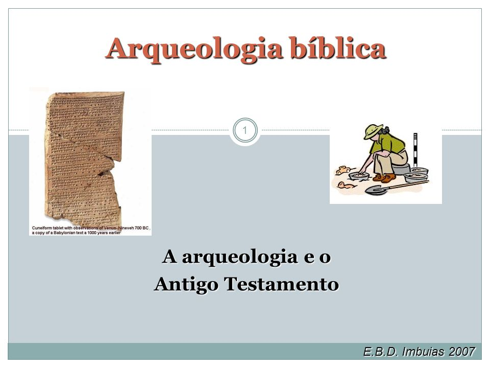 Arqueologia bíblica A arqueologia e o Antigo Testamento