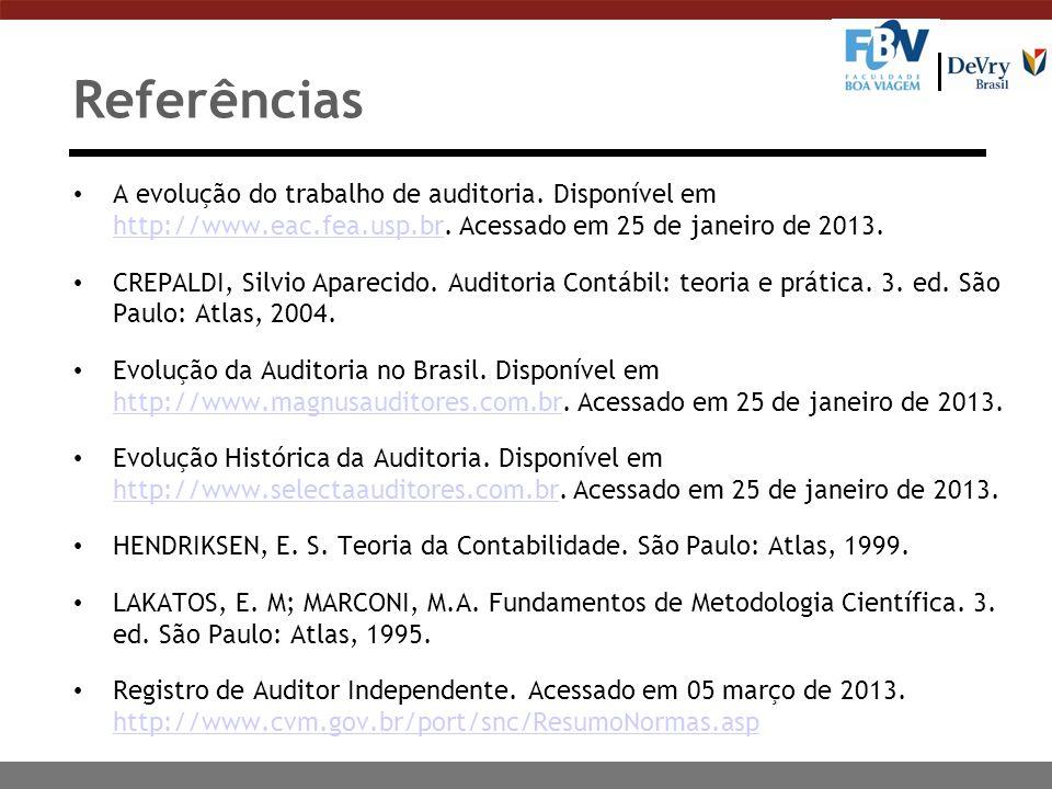 Referências A evolução do trabalho de auditoria. Disponível em http://www.eac.fea.usp.br. Acessado em 25 de janeiro de 2013.