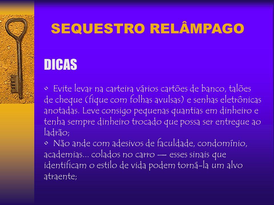 SEQUESTRO RELÂMPAGO DICAS