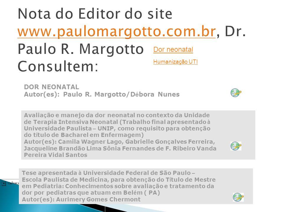 Nota do Editor do site www. paulomargotto. com. br, Dr. Paulo R