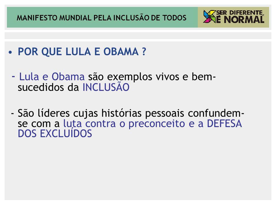 - Lula e Obama são exemplos vivos e bem-sucedidos da INCLUSÃO